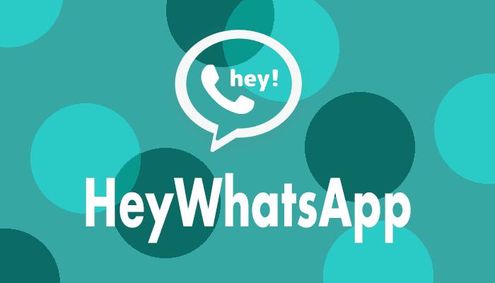 HeyWhatsApp-Unclone-Android-Apk-Téléchargement-gratuit